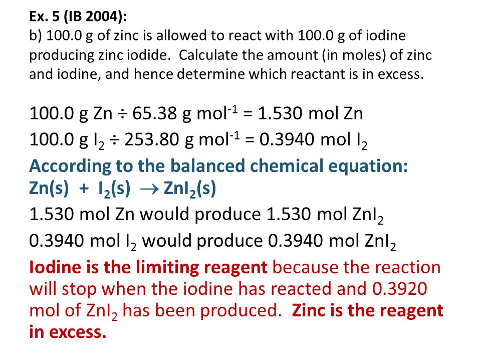 Ex. 5 (IB 2004): b) 100. 0 g of zinc is allowed to react with 100