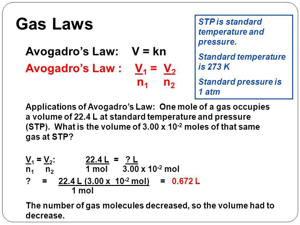 Gas Laws Avogadro's Law: V = kn Avogadro's Law : V1 = V2 n1 n2
