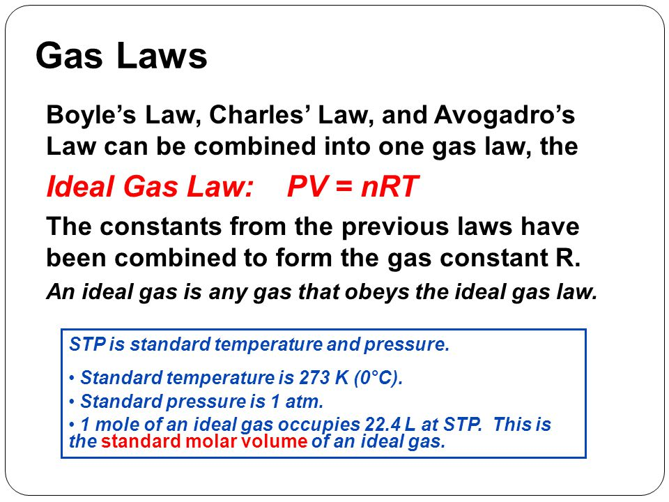 Gas Laws Ideal Gas Law: PV = nRT
