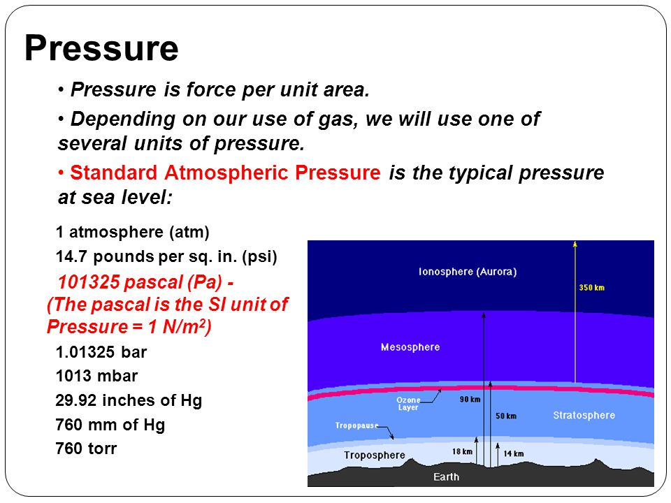 Pressure Pressure is force per unit area.
