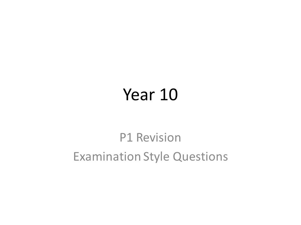 P1 Revision Examination Style Questions