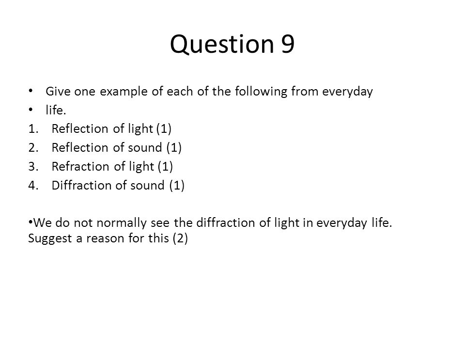 Question 9 Give one example of each of the following from everyday