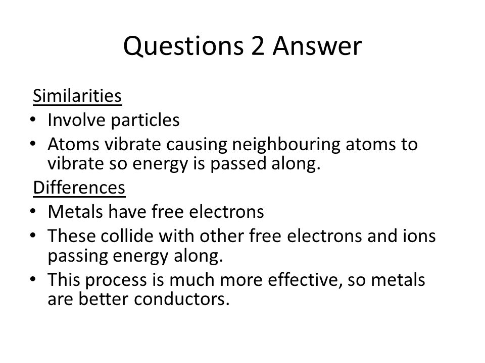 Questions 2 Answer Similarities Involve particles