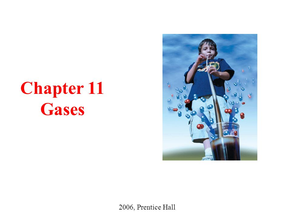 Chapter 11 Gases 2006, Prentice Hall