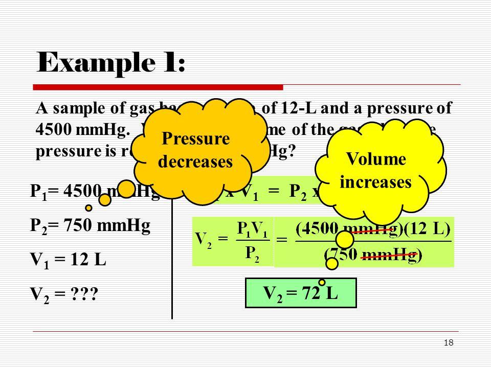 Example 1: Pressure decreases Volume increases P1= 4500 mmHg