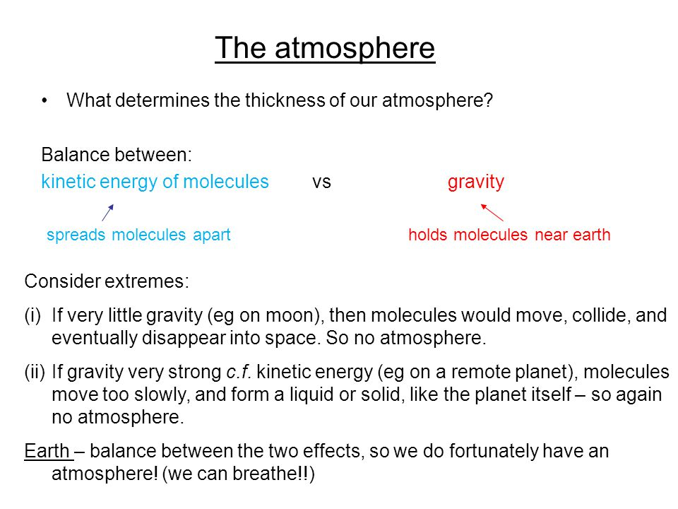 The atmosphere What determines the thickness of our atmosphere