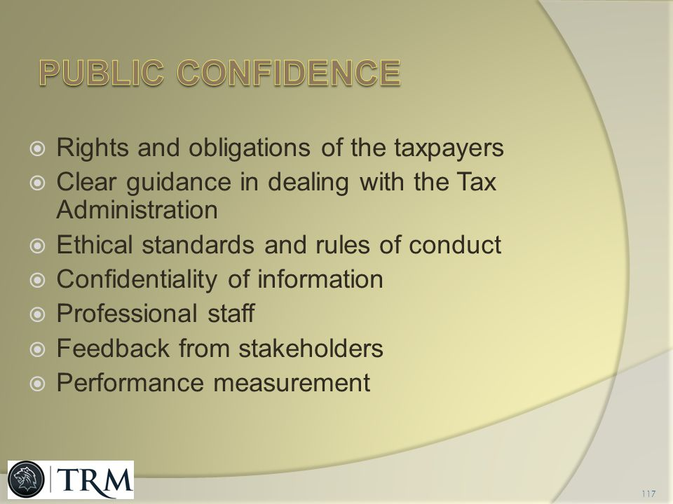 PUBLIC CONFIDENCE Rights and obligations of the taxpayers
