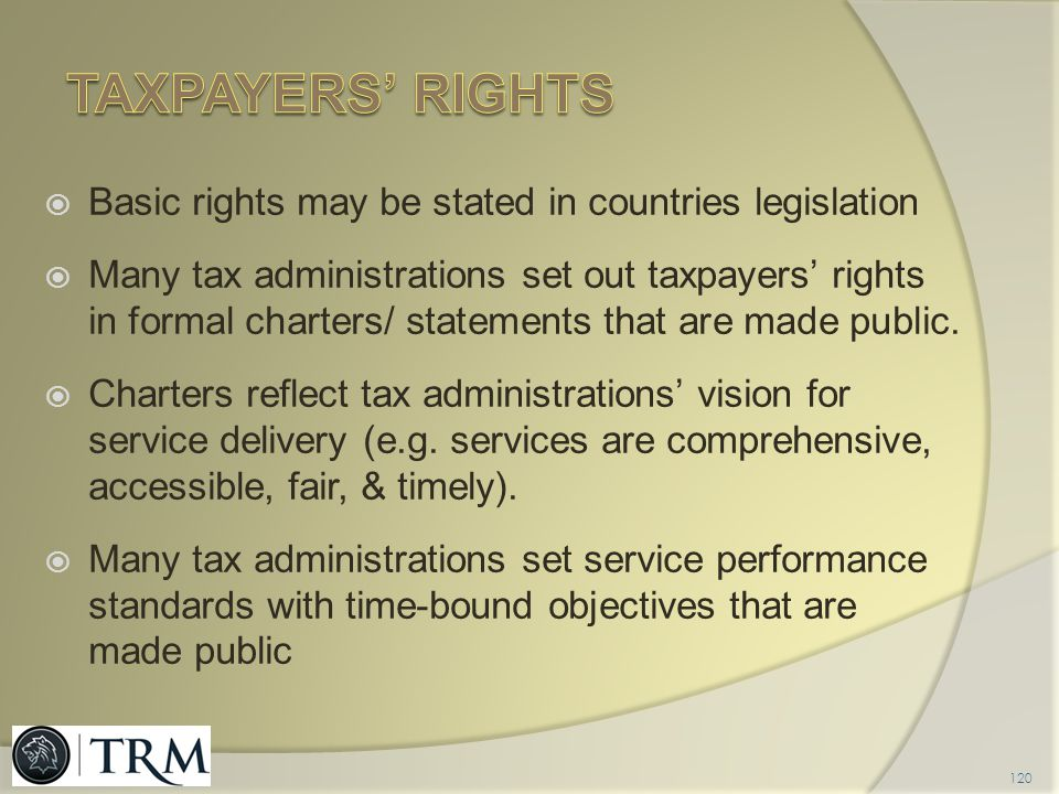 taxpayers' rights Basic rights may be stated in countries legislation