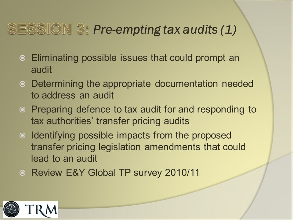 SESSION 3: Pre-empting tax audits (1)