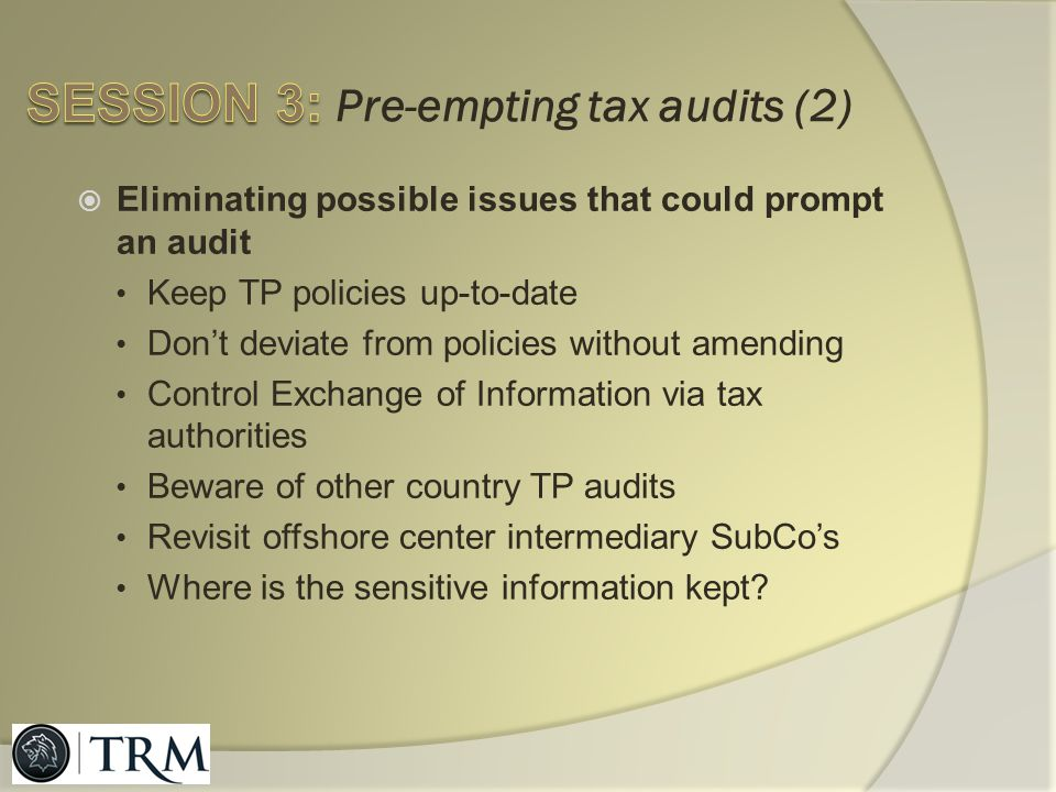 SESSION 3: Pre-empting tax audits (2)