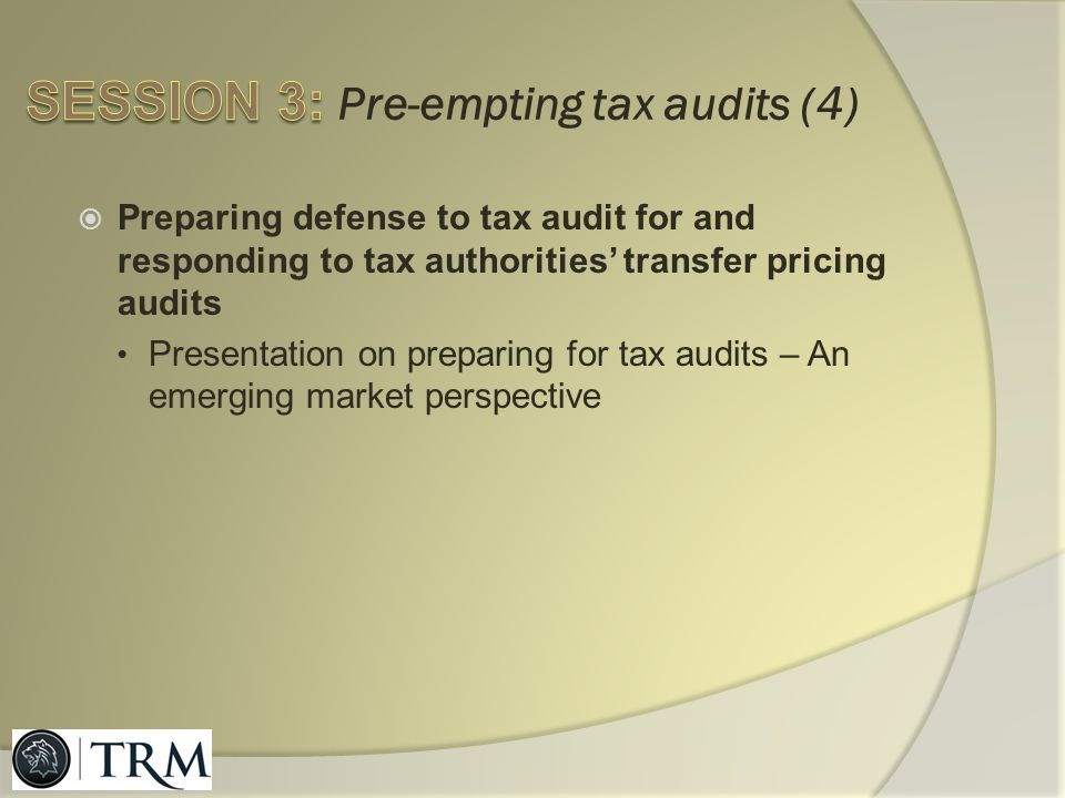 SESSION 3: Pre-empting tax audits (4)
