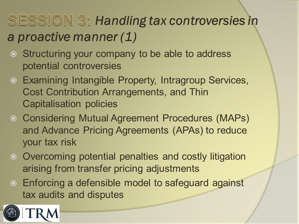 SESSION 3: Handling tax controversies in a proactive manner (1)