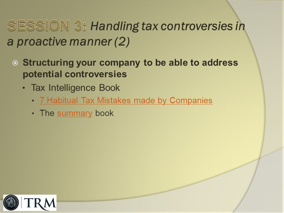 SESSION 3: Handling tax controversies in a proactive manner (2)
