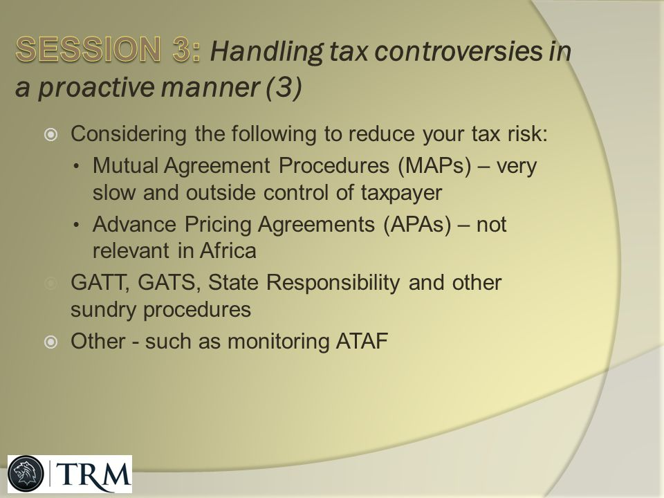 SESSION 3: Handling tax controversies in a proactive manner (3)