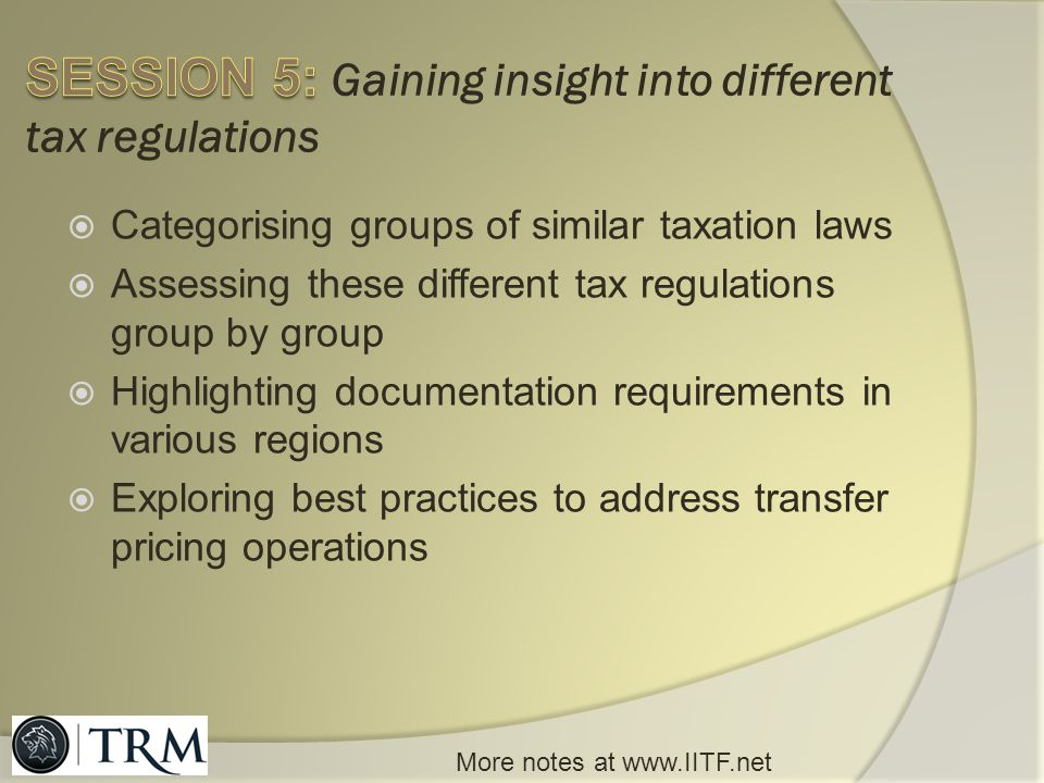 SESSION 5: Gaining insight into different tax regulations