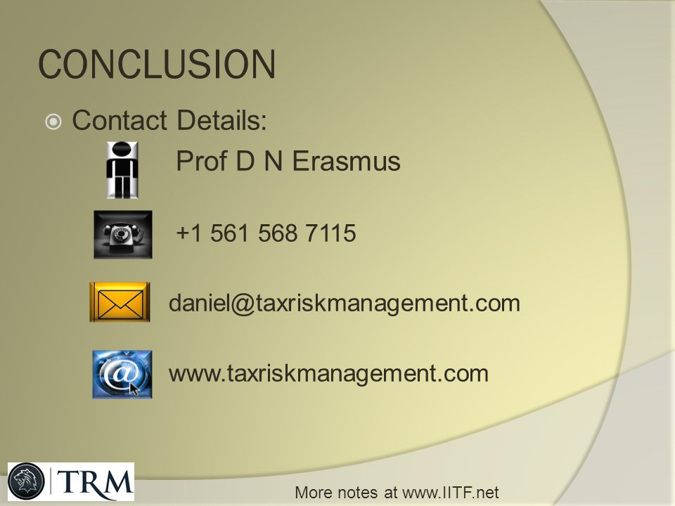 CONCLUSION Contact Details: Prof D N Erasmus +1 561 568 7115