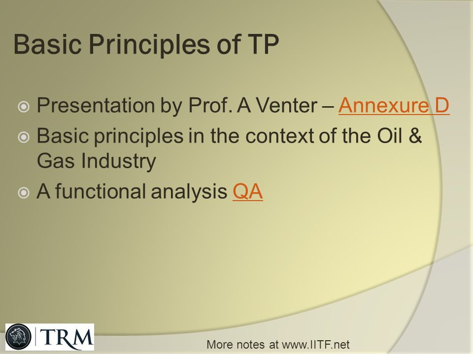 Basic Principles of TP Presentation by Prof. A Venter – Annexure D