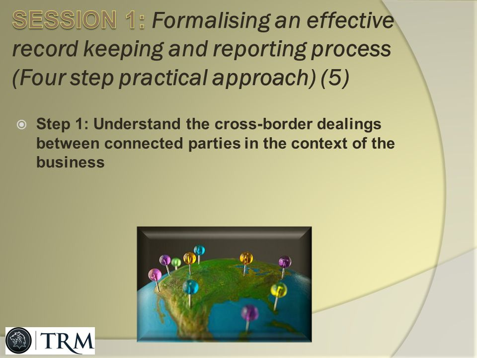 SESSION 1: Formalising an effective record keeping and reporting process (Four step practical approach) (5)
