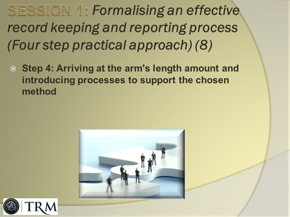 SESSION 1: Formalising an effective record keeping and reporting process (Four step practical approach) (8)