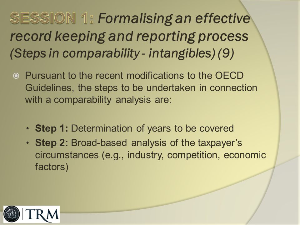 SESSION 1: Formalising an effective record keeping and reporting process (Steps in comparability - intangibles) (9)