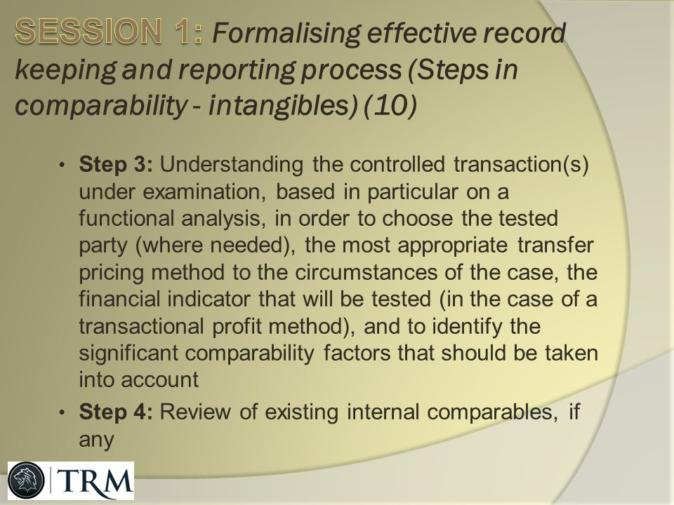 SESSION 1: Formalising effective record keeping and reporting process (Steps in comparability - intangibles) (10)