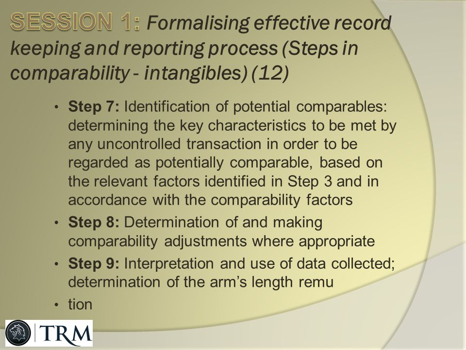 SESSION 1: Formalising effective record keeping and reporting process (Steps in comparability - intangibles) (12)