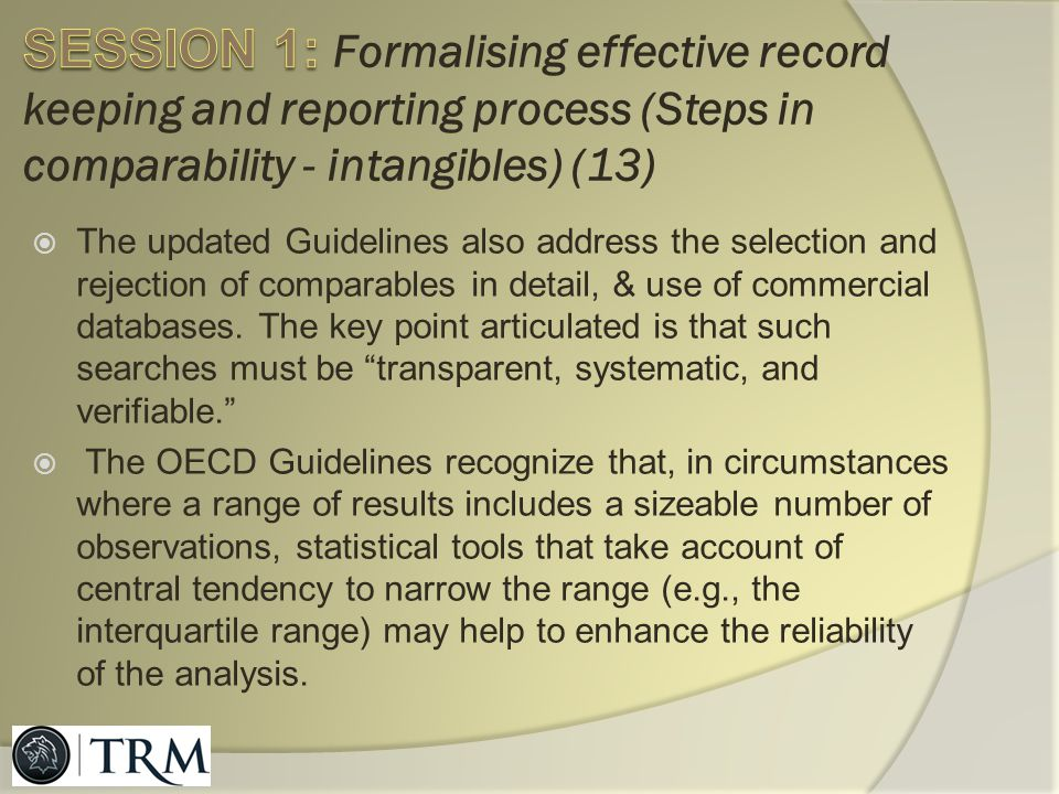 SESSION 1: Formalising effective record keeping and reporting process (Steps in comparability - intangibles) (13)