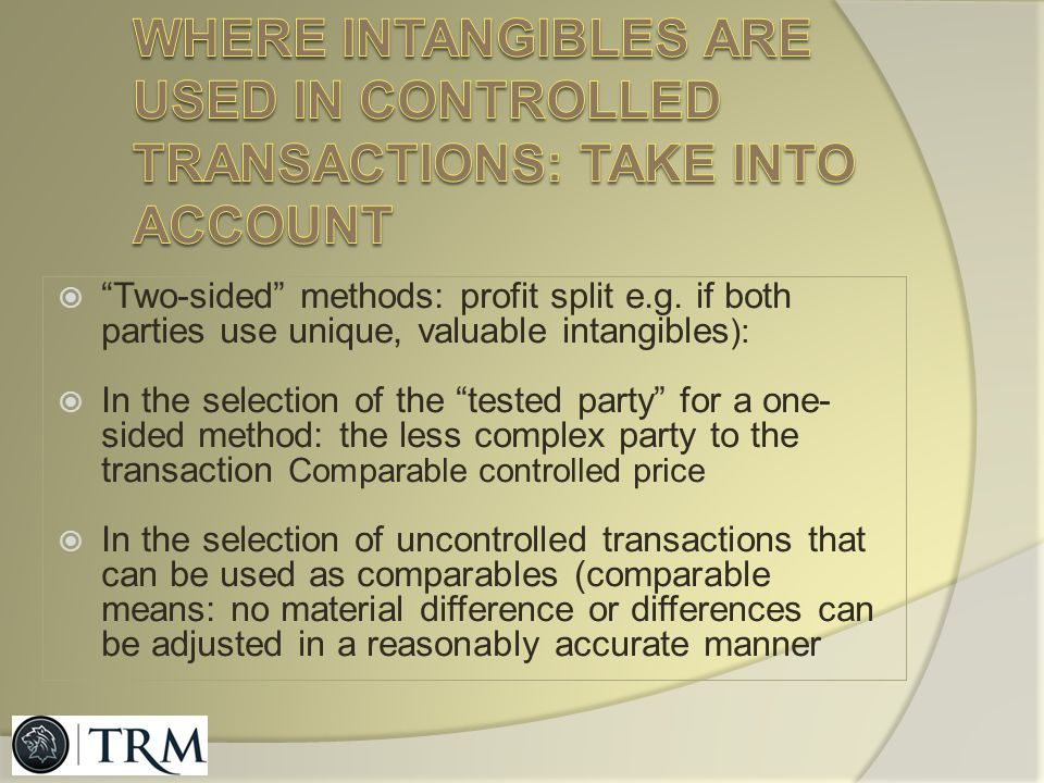 Where intangibles are used in controlled transactions: take into account