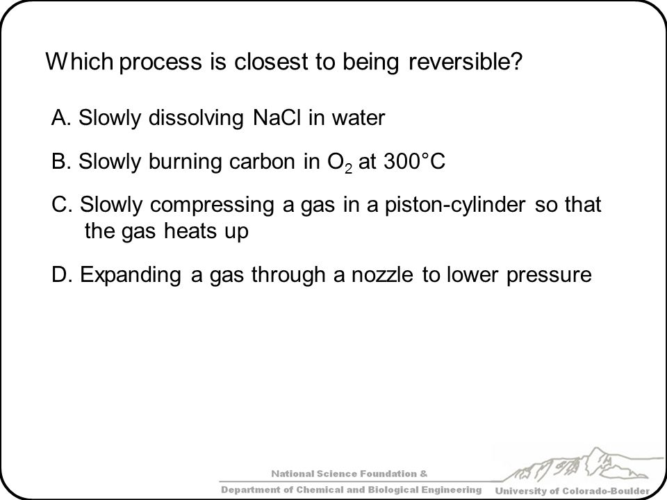 Which process is closest to being reversible