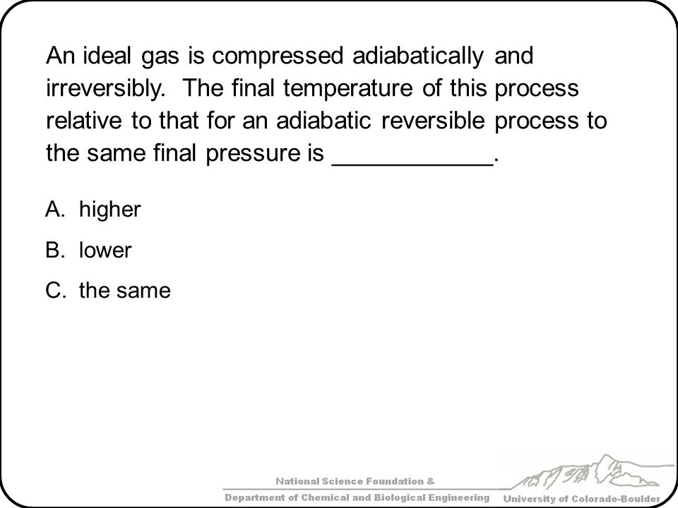 An ideal gas is compressed adiabatically and irreversibly