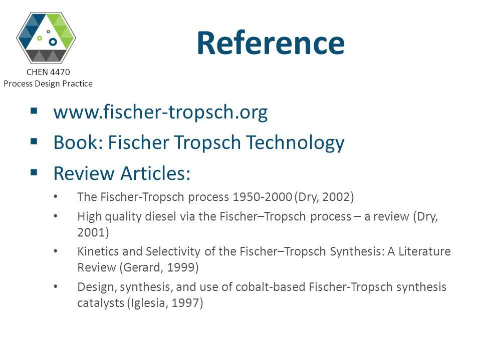 Reference www.fischer-tropsch.org Book: Fischer Tropsch Technology