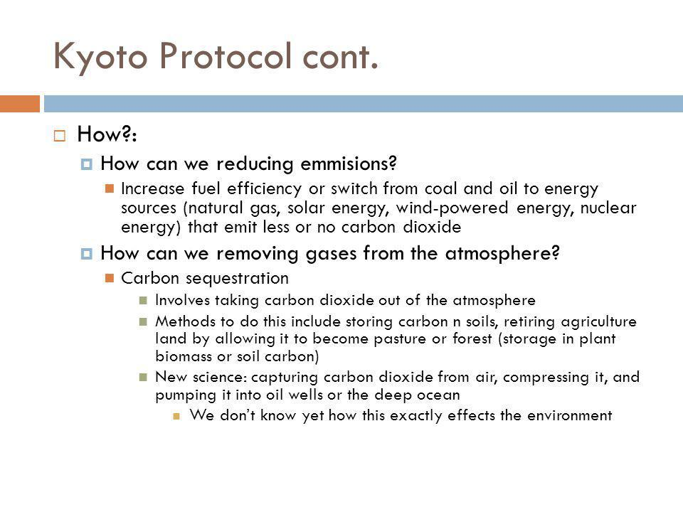 Kyoto Protocol cont. How : How can we reducing emmisions