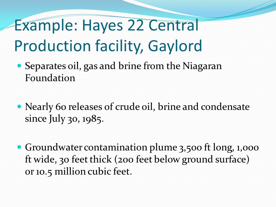 Example: Hayes 22 Central Production facility, Gaylord