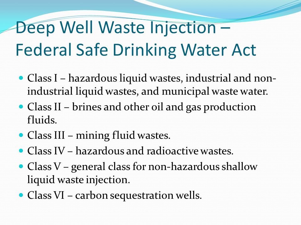 Deep Well Waste Injection – Federal Safe Drinking Water Act