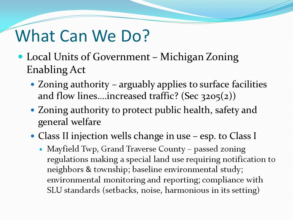What Can We Do Local Units of Government – Michigan Zoning Enabling Act.