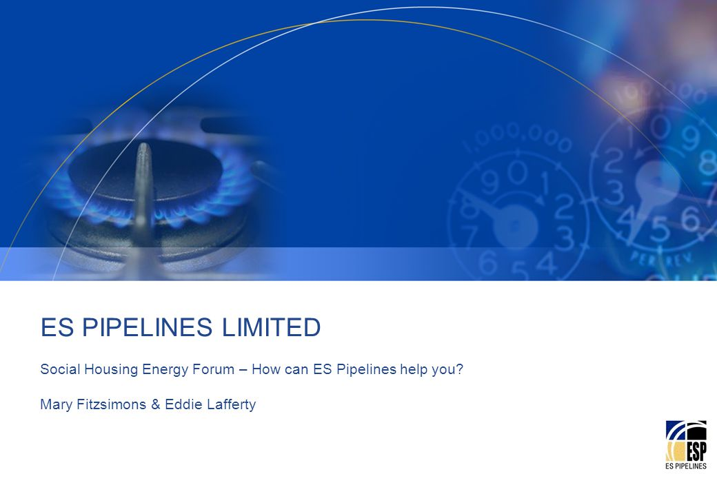ES PIPELINES LIMITED Social Housing Energy Forum – How can ES Pipelines help you.
