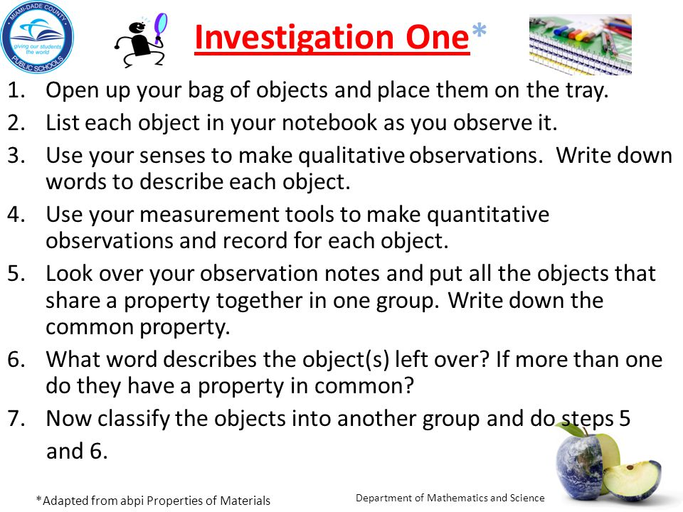 Investigation One* Open up your bag of objects and place them on the tray. List each object in your notebook as you observe it.