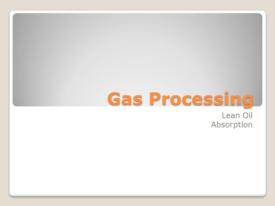 Gas Processing Lean Oil Absorption