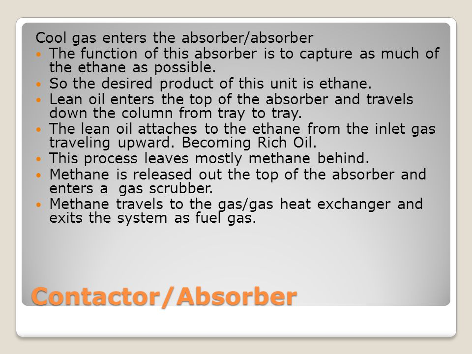 Contactor/Absorber Cool gas enters the absorber/absorber