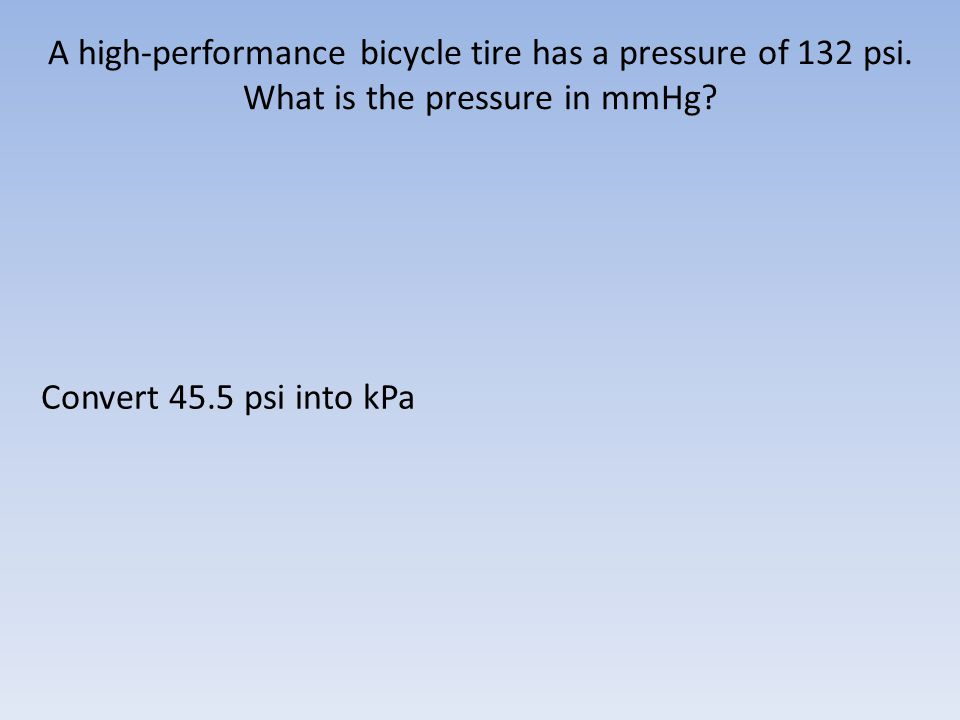 A high-performance bicycle tire has a pressure of 132 psi