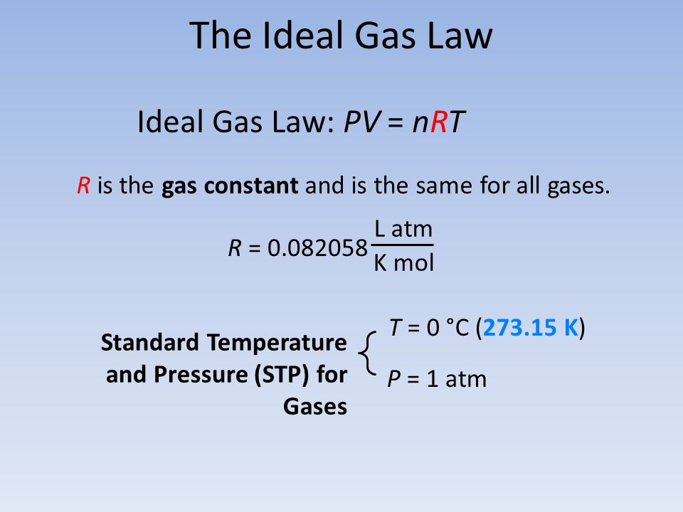The Ideal Gas Law Ideal Gas Law: PV = nRT