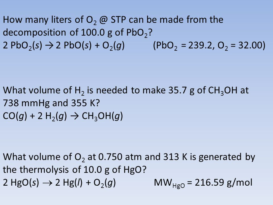 How many liters of O2 @ STP can be made from the decomposition of 100