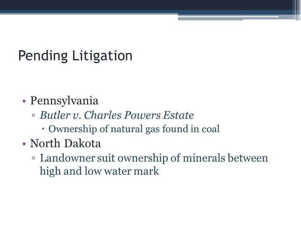 Pending Litigation Pennsylvania North Dakota