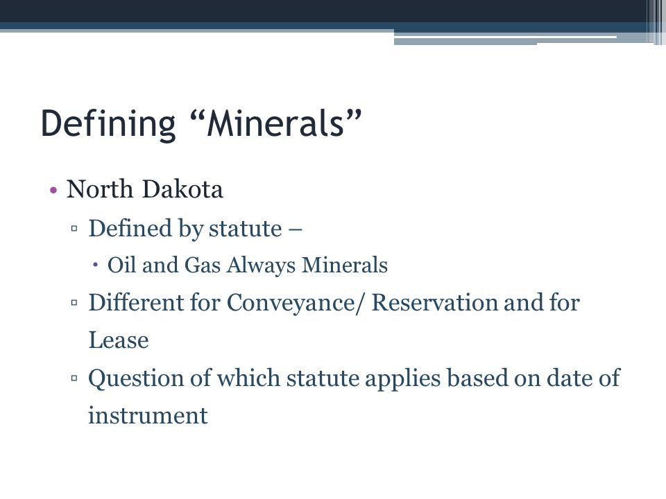 Defining Minerals North Dakota Defined by statute –