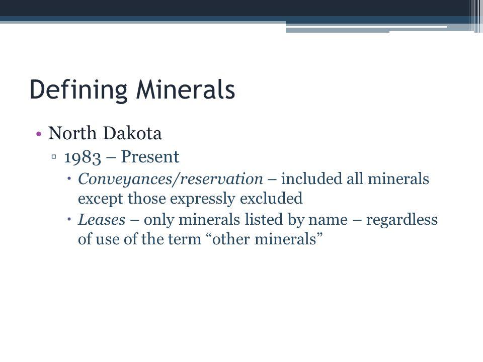 Defining Minerals North Dakota 1983 – Present