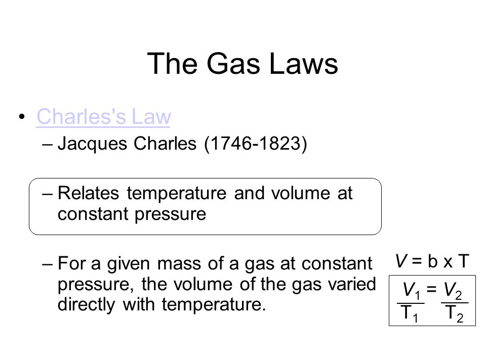 The Gas Laws Charles s Law Jacques Charles (1746-1823)