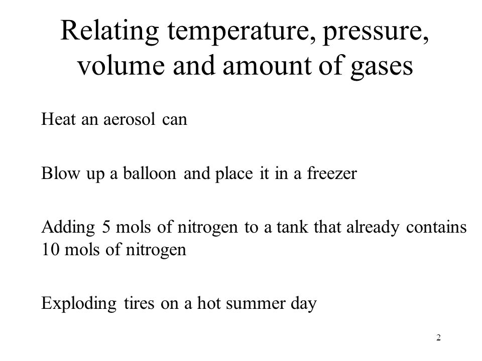 Relating temperature, pressure, volume and amount of gases