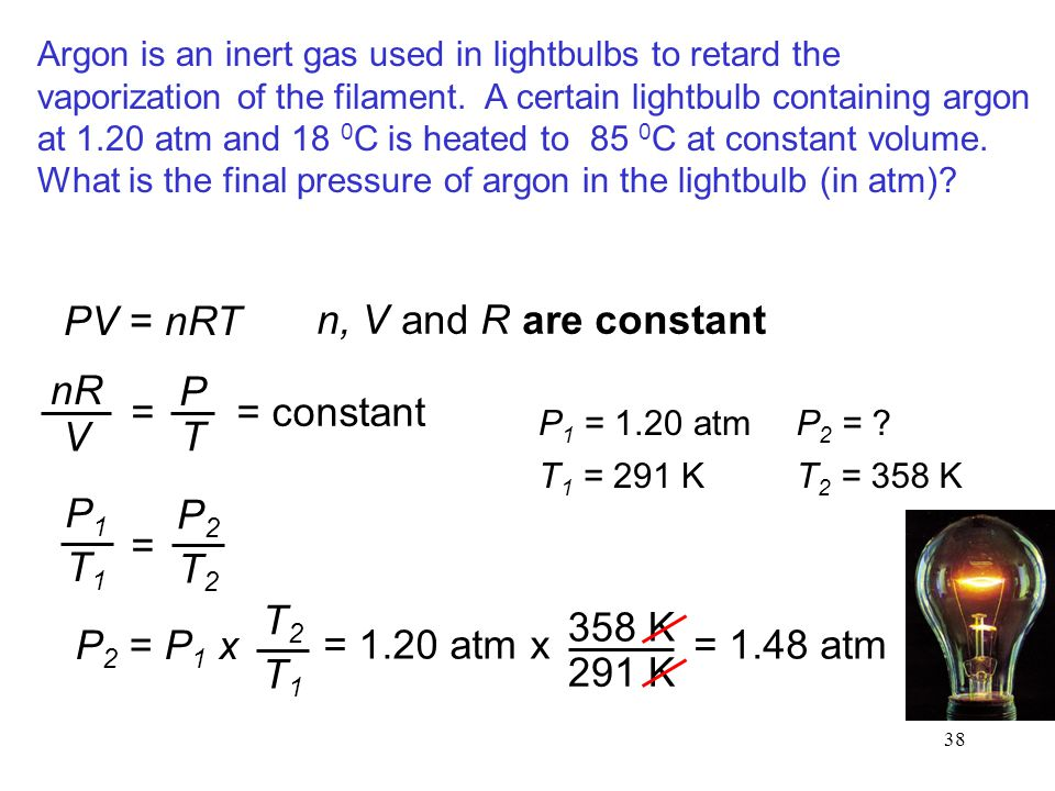 PV = nRT n, V and R are constant nR V = P T = constant P1 T1 P2 T2 =