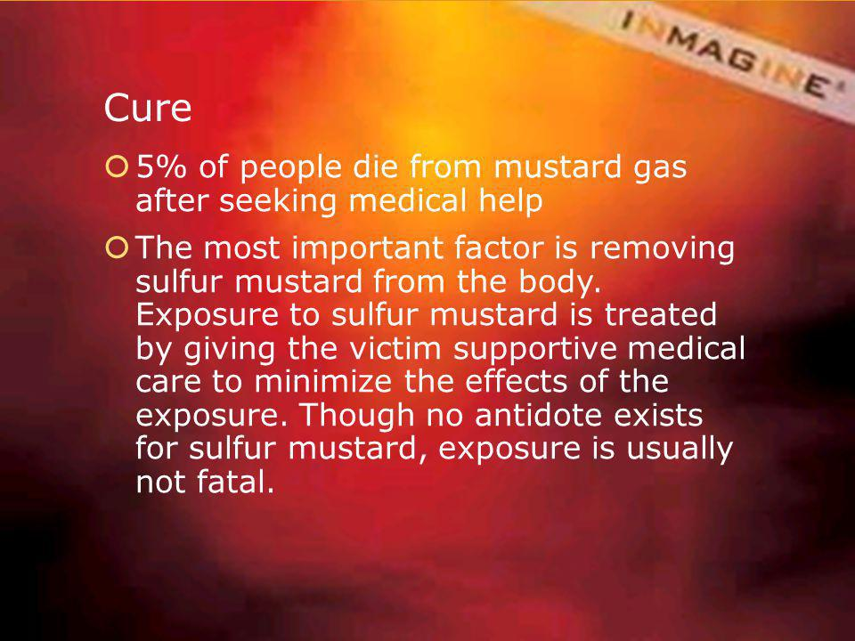 Cure 5% of people die from mustard gas after seeking medical help