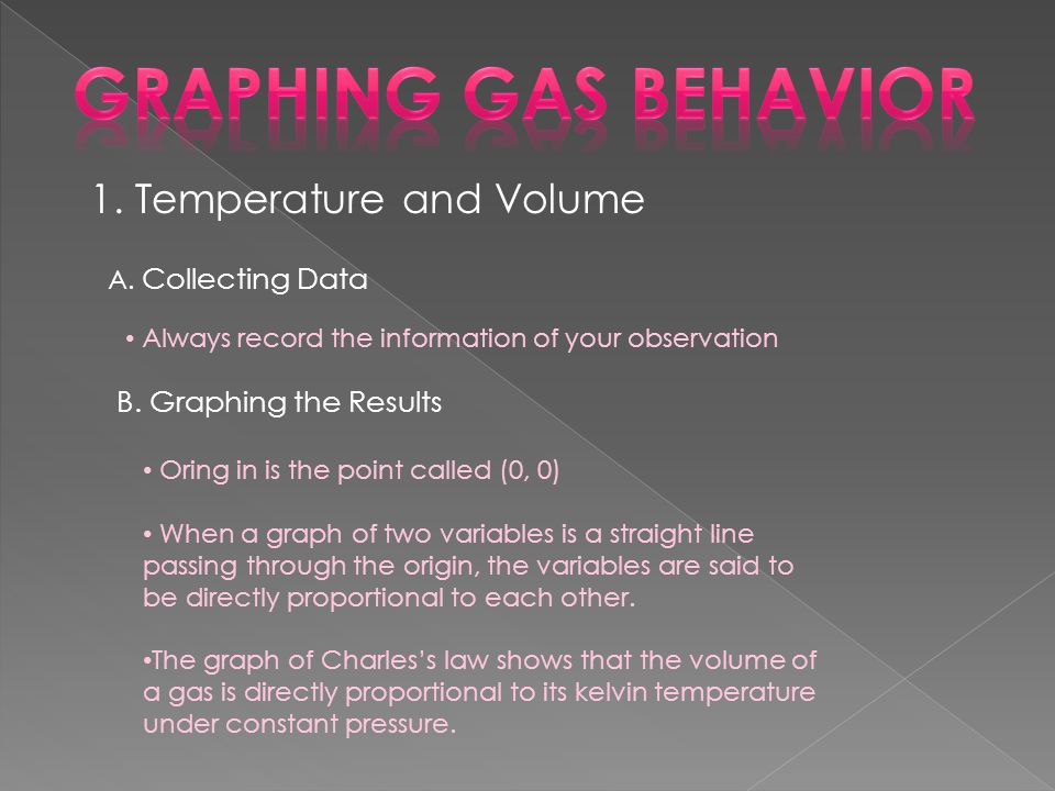 Graphing Gas Behavior 1. Temperature and Volume